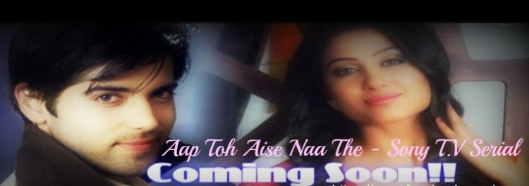 Aap Toh Aise Naa The | Upcoming Show on Sony TV | Rashmi Sharma