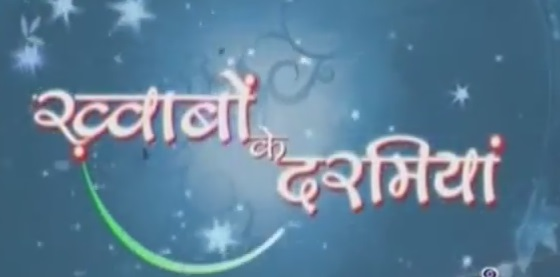 Khwabon Ke Darmiyaan Serial | Upcoming Programme on DDNational | Star Cast | Images | Timings | Full CAst| Title Song | Lyrics | Video