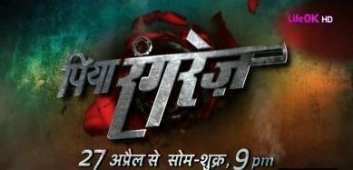 Piya Rangrezz | Piya rangrezz Life Ok | STory | Full Cast | Repeat Timing