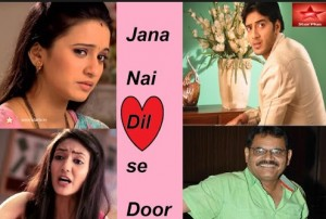 Jana Na Dil Se Door Star Plus Serial Cast | Story | Promo | Timings | wiki | Droutineline