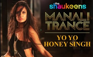 Manali Trance Lyrics (Dum Dum) – Yo Yo Honey Singh | Neha Kakkar | Lil Golu |The Shaukeens