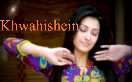 Khwahishein serial on Zindagi | Khwahishein Pakistani serial on Zindagi | Star Cast | Story | Timings | pics | images | wallpapers | posters