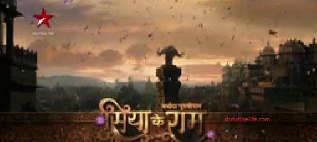 Maryada Purushottam Siya Ke Ram Serial on Star Plus | Star Cast | Story | Timings and Repeat Telecast Timings | Wiki
