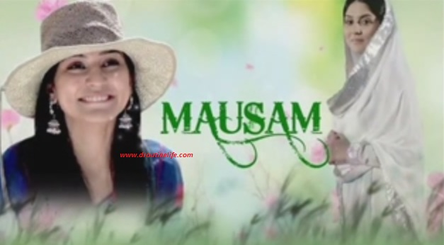 Mausam serial on Zindagi | Mausam serial full cast | Complete cast | story | Plot | Timings | Repeat Timings | Pics | Images | Wallpapers | Posters