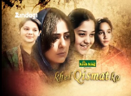 Khel Qismat Ka Pakistani Show on Zindagi Wiki, Story, Cast and Timings