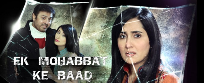 """EK MOHABBAT KE BAAD"" Full Story, Cast, Timings, Repeat Telecast, Zindagi TV"