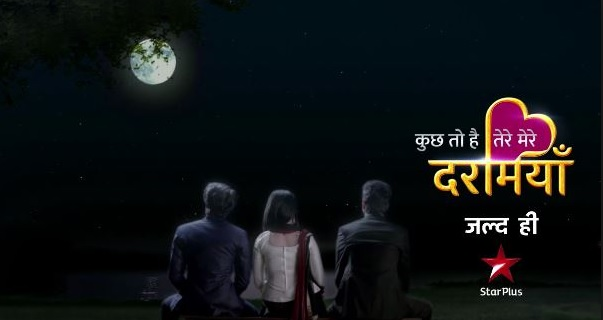 Kuch Toh Hai Tere Mere Darmiyaan serial on Star Plus Cast | Story | Timing