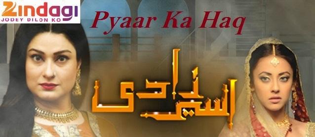 Pyaar Ka Haq | Zindagi | Pakistani Show | Story | Cast | Timing | Repeat Telecast Timing