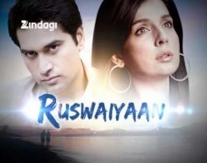 Ruswaiyaan Pakistani Show on Zindagi Story | Star Cast | Timing Schedule