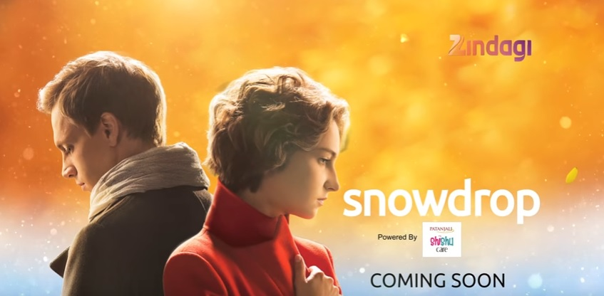 'Snowdrop' Zindagi TV Serial Story, Plot, Synopsis, Wiki, Cast, Timings, Repeat Telecast Time Ukrainian Show |Droutinelife
