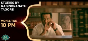 Stories by Rabindranath Tagore on Epic TV |Droutinelife