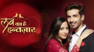 'Love Ka Hai Intezaar' going off air, Last Episode | droutinelife